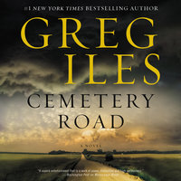 Cemetery Road: A Novel - Greg Iles