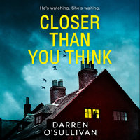 Closer Than You Think - Darren O'Sullivan