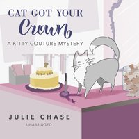 Cat Got Your Crown - Julie Chase