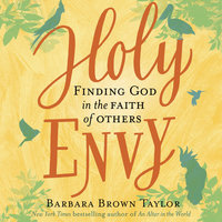 Holy Envy: Finding God in the Faith of Others - Barbara Brown Taylor