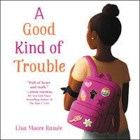 A Good Kind of Trouble - Lisa Moore Ramée
