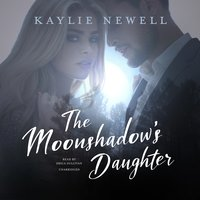 The Moonshadow's Daughter - Kaylie Newell