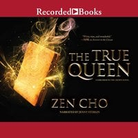 The True Queen - Zen Cho