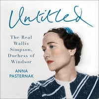 Untitled: The Real Wallis Simpson, Duchess of Windsor - Anna Pasternak