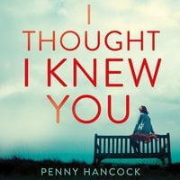 I Thought I Knew You - Penny Hancock