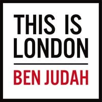 This is London: Life and Death in the World City - Ben Judah