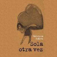 Sola otra vez - Patricia Suárez