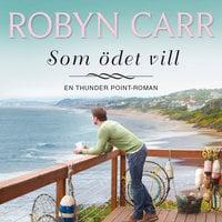 Som ödet vill - Robyn Carr