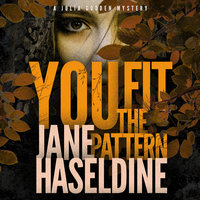 You Fit the Pattern: A Julia Gooden Mystery - Jane Haseldine