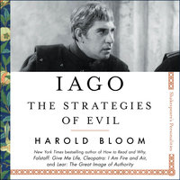Iago: The Strategies of Evil - Harold Bloom