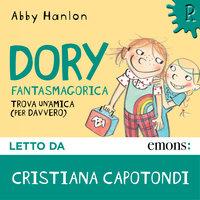 Dory Fantasmagorica 2 - Trova un'amica per davvero - Abby Hanlon