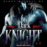 My Dark Knight - K.A. Merikan