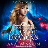 Elizabeth and the Clan of Dragons: A Reverse Harem Paranormal Romance - Ava Mason