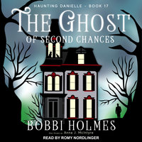 The Ghost of Second Chances - Bobbi Holmes,Anna J. McIntyre