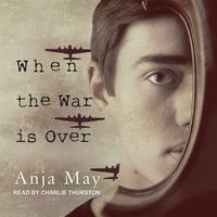 When the War is Over - Anja May