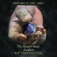 The Sleeper Must Awaken - Kip Terrington