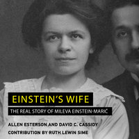 Einstein's Wife: The Real Story of Mileva Einstein-Maric - David C. Cassidy,Allen Esterson