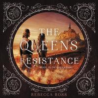 The Queen's Resistance - Rebecca Ross