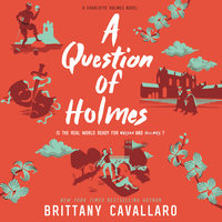 A Question of Holmes - Brittany Cavallaro