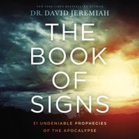 The Book of Signs: 31 Undeniable Prophecies of the Apocalypse - David Jeremiah