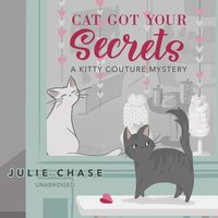 Cat Got Your Secrets - Julie Chase
