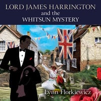 Lord James Harrington and the Whitsun Mystery - Lynn Florkiewicz