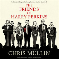 The Friends of Harry Perkins - Chris Mullin