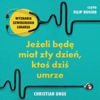 Jeżeli będę miał zły dzień, ktoś dziś umrze - Christian Unge