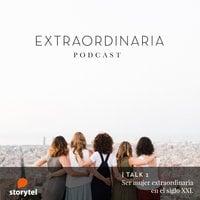 Extraordinaria Podcast E01: Ser mujer extraordinaria en el siglo XXI - Gemma Fillol