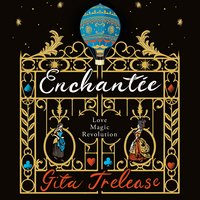 Enchantée - Gita Trelease