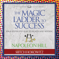The Magic Ladder to Success - Napoleon Hill,Mitch Horowitz
