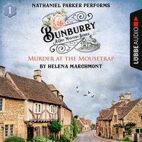 Murder at the Mousetrap: Bunburry – A Cosy Mystery Series, Episode 1 (Unabridged) - Helena Marchmont