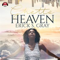 Ghetto Heaven - Erick S. Gray