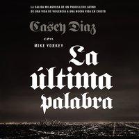 La última palabra - Casey Diaz