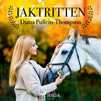 Jaktritten - Diana Pullein Thompson