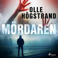 Mördaren - Olle Högstrand