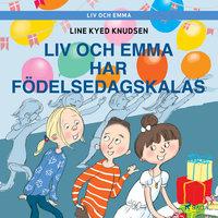 Liv och Emma: Liv och Emma har födelsedagskalas - Line Kyed Knudsen