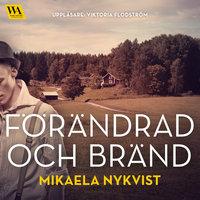 Förändrad och bränd - Mikaela Nykvist