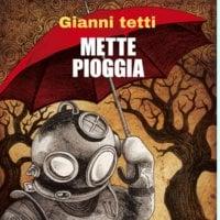 Mette pioggia - Gianni Tetti