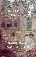 Mellem regndråber - Hanne Marie Svendsen