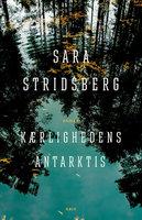 Kærlighedens Antarktis - Sara Stridsberg