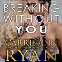 Breaking without You - Carrie Ann Ryan