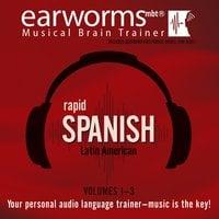Rapid Spanish (Latin American), Vols. 1–3 - Earworms Learning