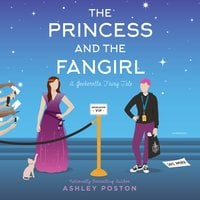 The Princess and the Fangirl - Ashley Poston