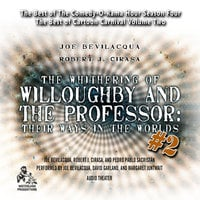 The Whithering of Willoughby and the Professor: Their Ways in the Worlds, Vol. 2 - Joe Bevilacqua, Pedro Pablo Sacristán, Robert J. Cirasa