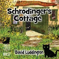 Schrodinger's Cottage - David Luddington