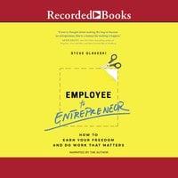 Employee to Entrepreneur - Steve Glaveski