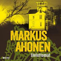 Sieluttomat - Markus Ahonen