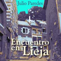 Encuentro en Lieja - Julio Paredes