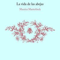 La vida de las abejas - Maurice Maeterlink